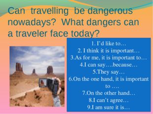 Can travelling be dangerous nowadays? What dangers can a traveler face today?