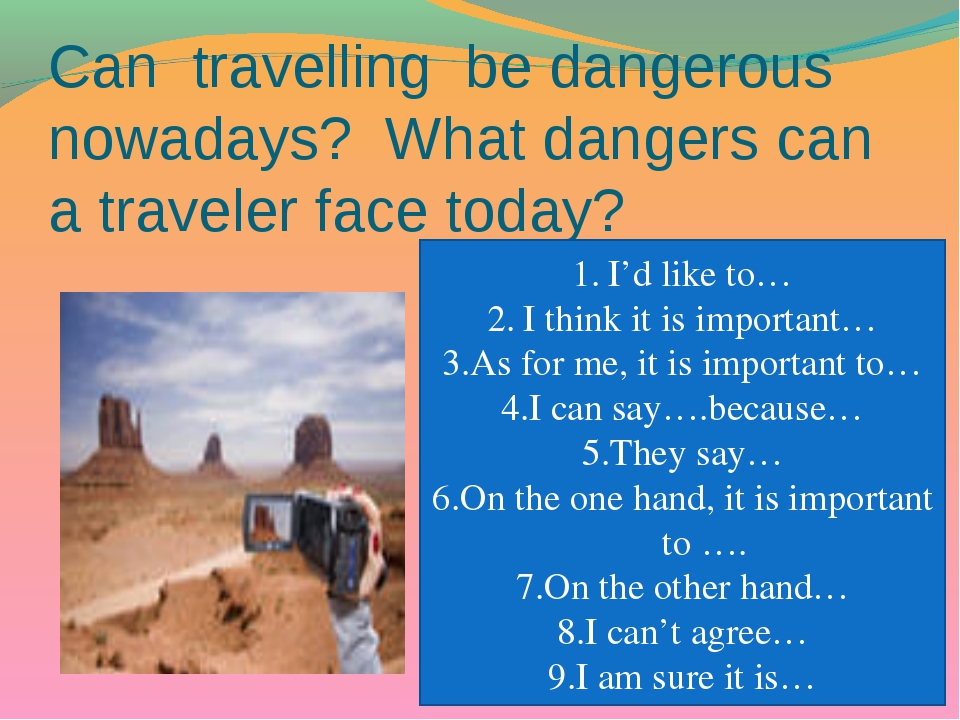 Can travelling be dangerous nowadays? What dangers can a traveler face today?...