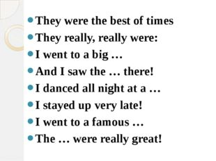 They were the best of times They really, really were: I went to a big … And
