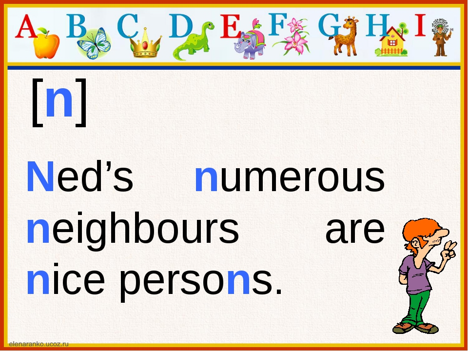 [n] Ned's numerous neighbours are nice persons.