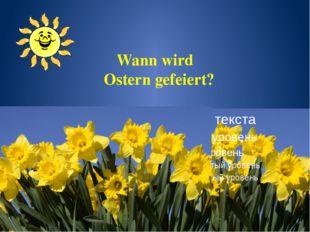 Wann wird Ostern gefeiert?