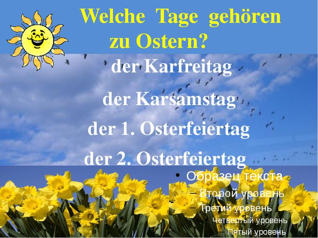 Welche Tage gehören zu Ostern? der Karfreitag der Karsamstag der 1. Osterfei...
