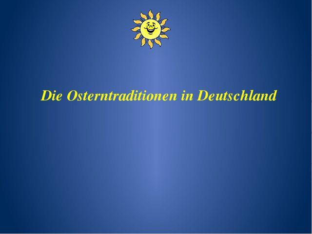 Die Osterntraditionen in Deutschland