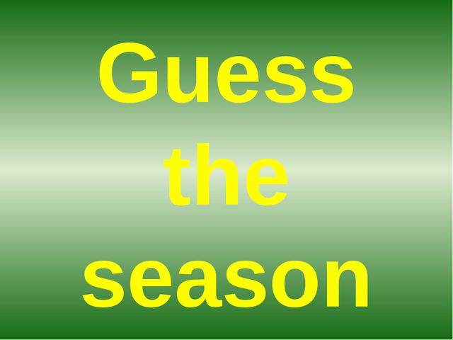 Guess the season