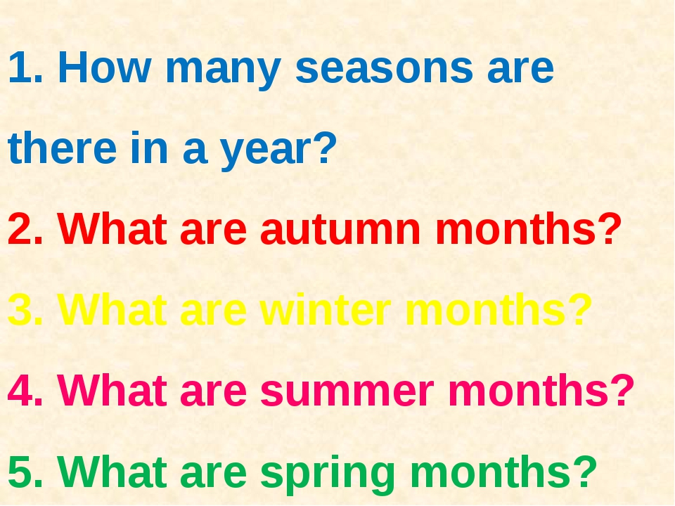 1. How many seasons are there in a year? 2. What are autumn months? 3. What a...