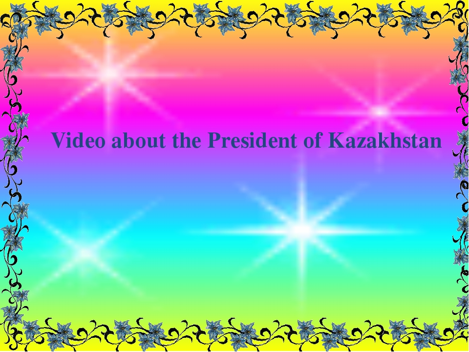 My President Video about the President of Kazakhstan