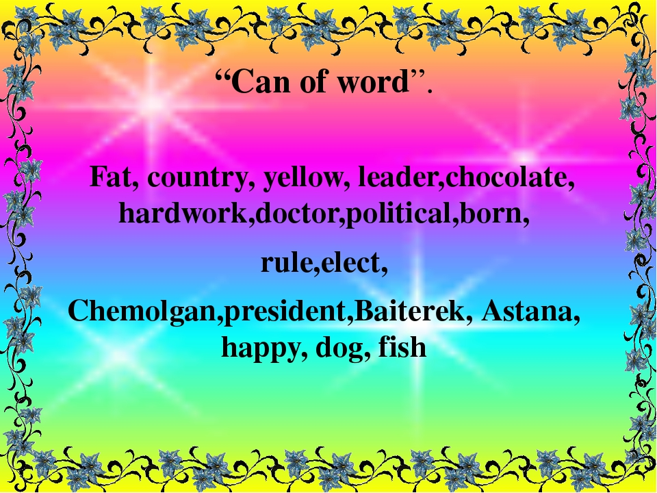 """""""Can of word"""". Fat, country, yellow, leader,chocolate, hardwork,doctor,politi..."""