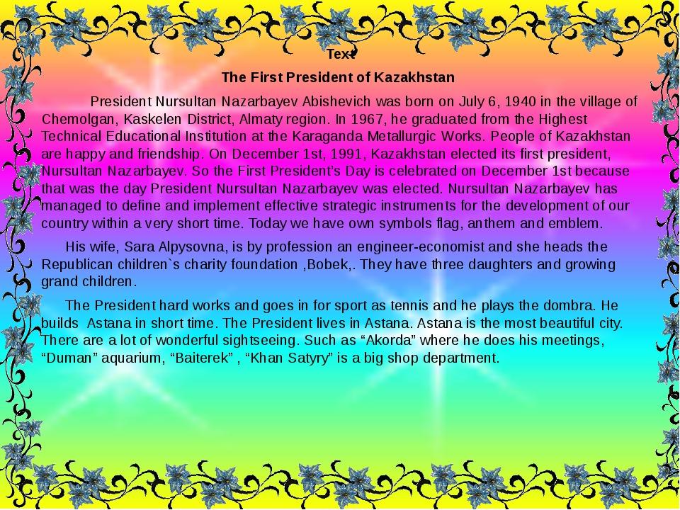 Text The First President of Kazakhstan President Nursultan Nazarbayev Abishev...