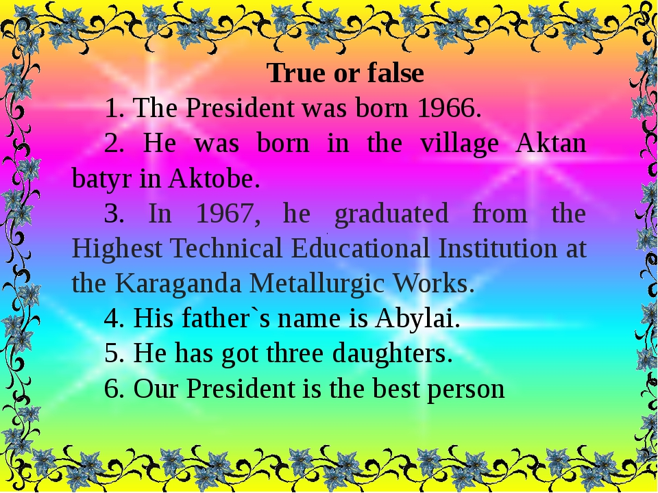 . True or false 1. The President was born 1966. 2. He was born in the villag...