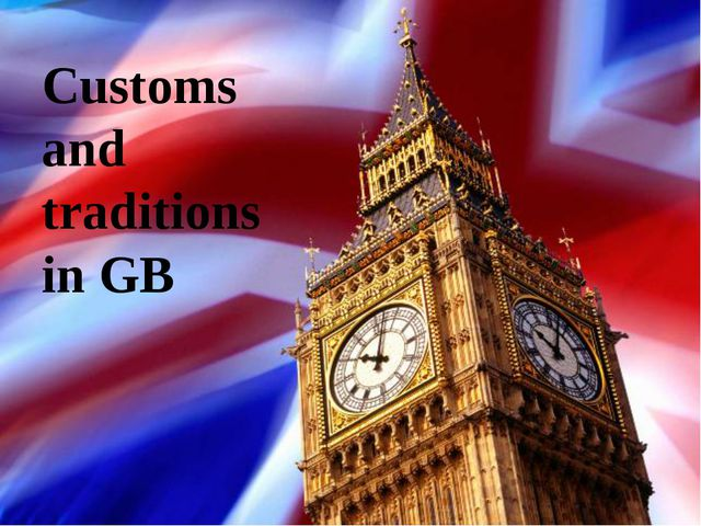 Customs and traditions in GB