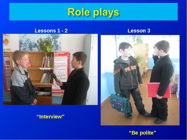 """""""Interview"""" Lessons 1 - 2 Lesson 3 """"Be polite"""""""
