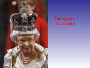The Queen – Elisabeth II