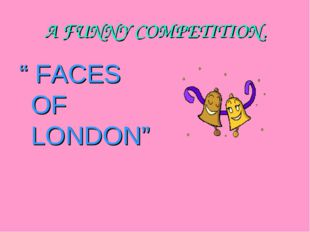 "A FUNNY COMPETITION. "" FACES OF LONDON"""