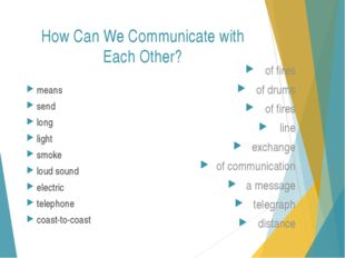How Can We Communicate with Each Other? means send long light smoke loud soun