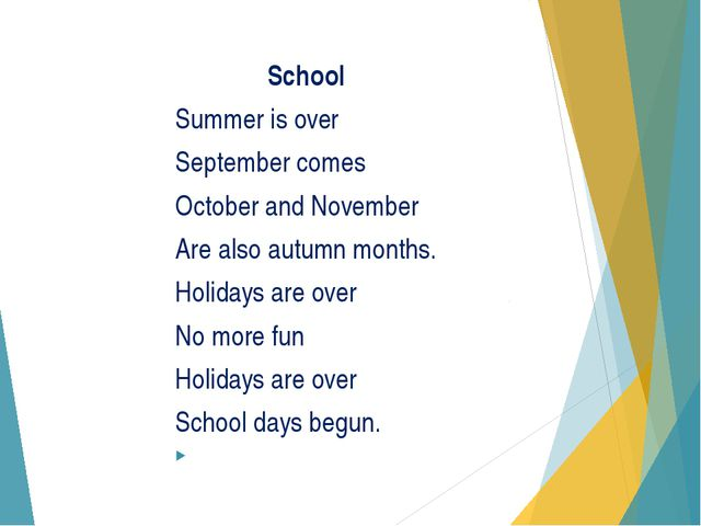 School Summer is over September comes October and November Are also autumn m...