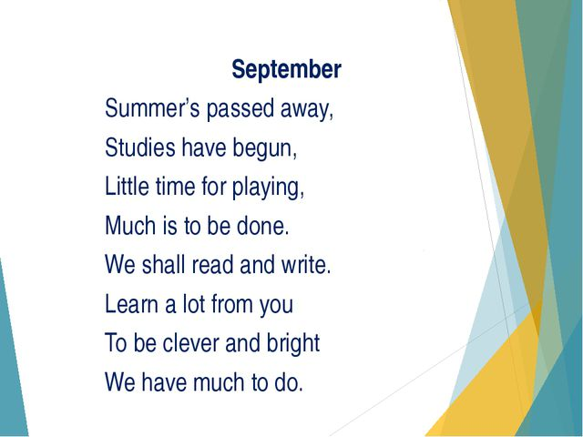 September Summer's passed away, Studies have begun, Little time for playing,...