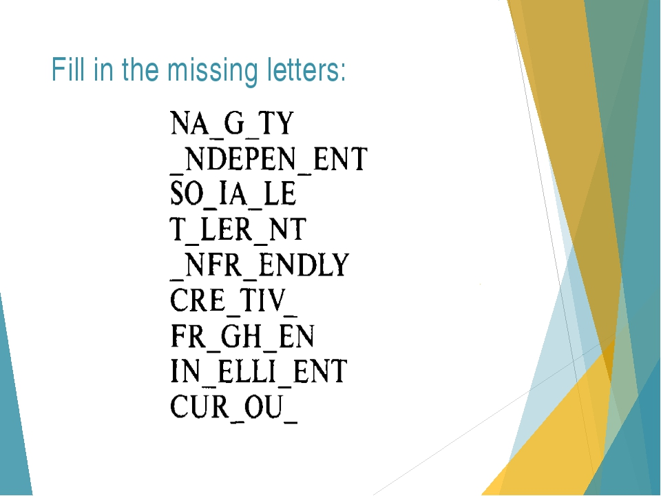 Fill in the missing letters:
