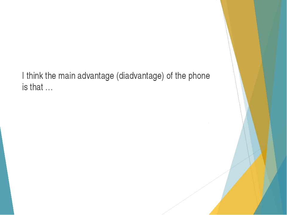 I think the main advantage (diadvantage) of the phone is that …
