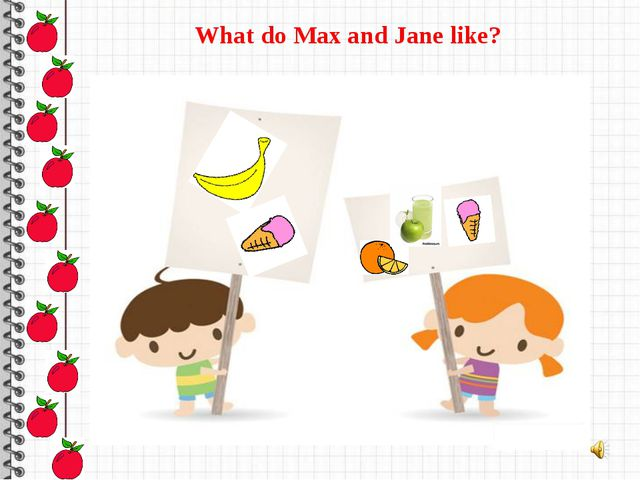 What do Max and Jane like?