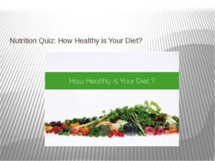 Nutrition Quiz: How Healthy is Your Diet?