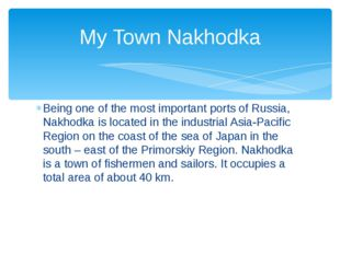 Being one of the most important ports of Russia, Nakhodka is located in the i