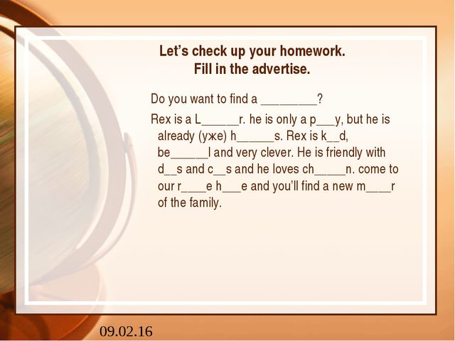Let's check up your homework. Fill in the advertise. Do you want to find a __...