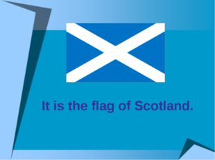 It is the flag of Scotland.