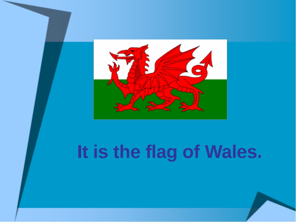 It is the flag of Wales.
