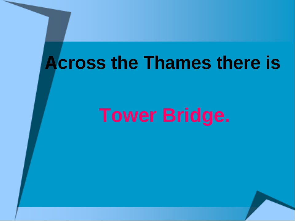 Across the Thames there is Tower Bridge.