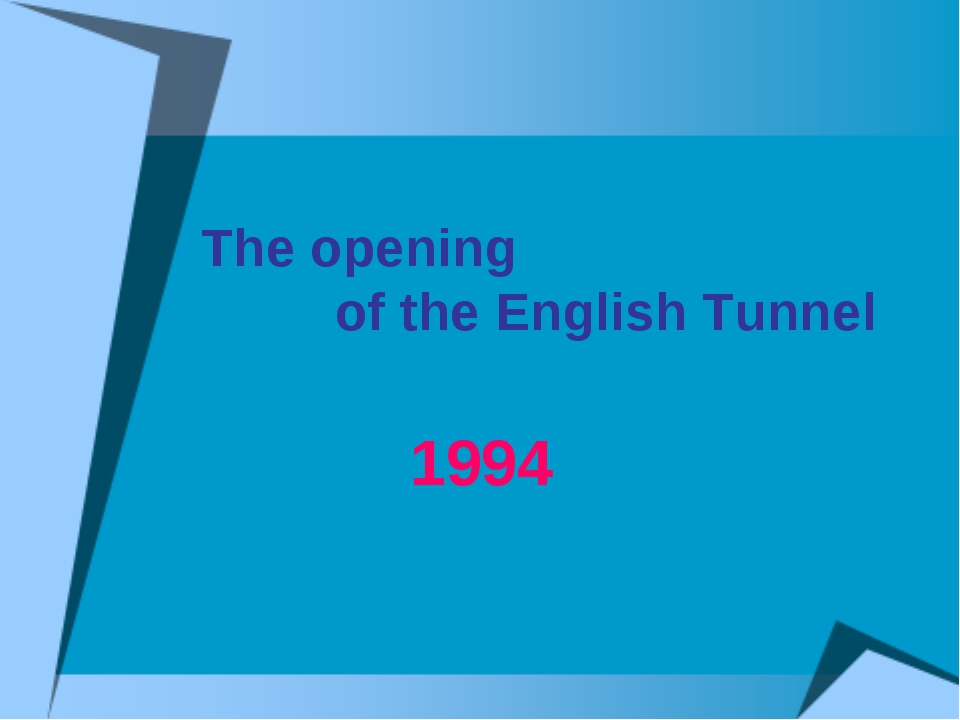 1994 The opening of the English Tunnel