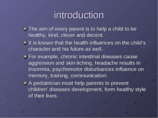 introduction The aim of every parent is to help a child to be healthy, kind,
