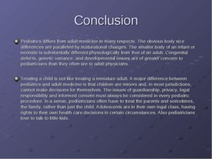 Сonclusion Pediatrics differs from adult medicine in many respects. The obvio