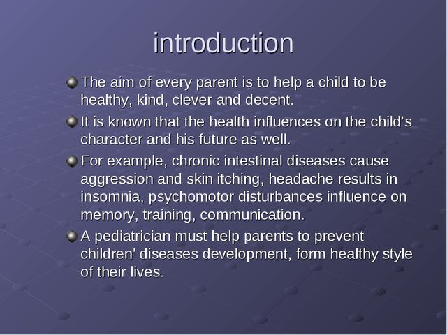 introduction The aim of every parent is to help a child to be healthy, kind,...
