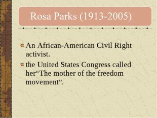 An African-American Civil Right activist. the United States Congress called