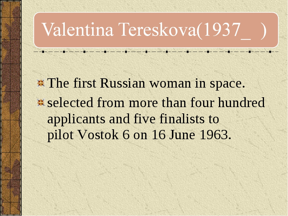 The first Russian woman in space. selected from more than four hundred appli...