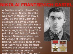 NIKOLAI FRANTSEVICH GASTELLO A Russian aviator, Hero of the Soviet Union, Ni