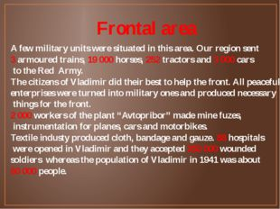 Frontal area A few military units were situated in this area. Our region sent
