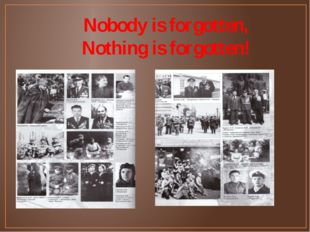 Nobody is forgotten, Nothing is forgotten!