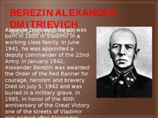 BEREZIN ALEXANDER DMITRIEVICH Years of life (1895-1942) Alexander Dmitrievich