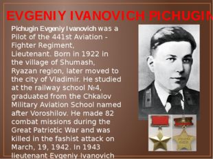 EVGENIY IVANOVICH PICHUGIN Pichugin Evgeniy Ivanovich was a Pilot of the 441s
