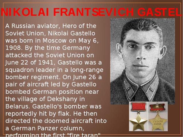 NIKOLAI FRANTSEVICH GASTELLO A Russian aviator, Hero of the Soviet Union, Ni...