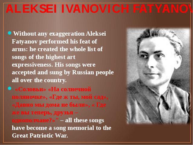 ALEKSEI IVANOVICH FATYANOV Without any exaggeration Aleksei Fatyanov performe...