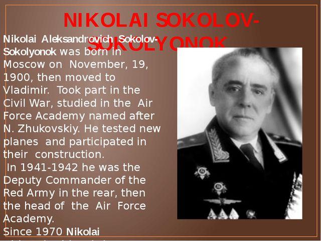 NIKOLAI SOKOLOV-SOKOLYONOK Nikolai Aleksandrovich Sokolov-Sokolyonok was bor...