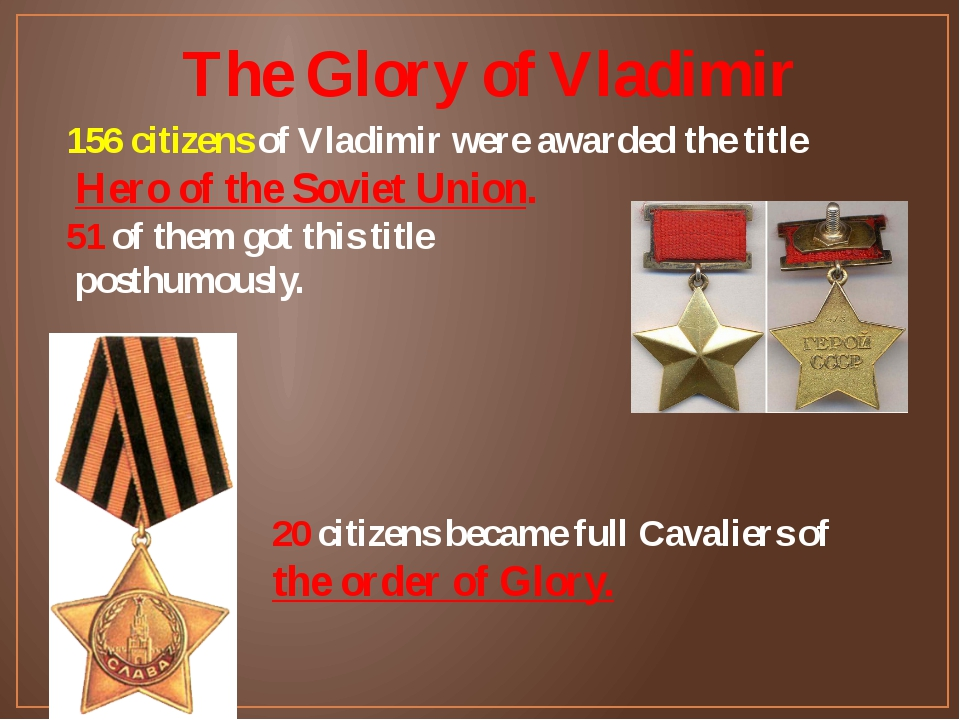 The Glory of Vladimir 156 citizens of Vladimir were awarded the title Hero of...