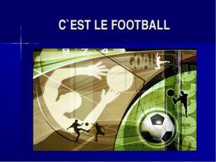 C`EST LE FOOTBALL