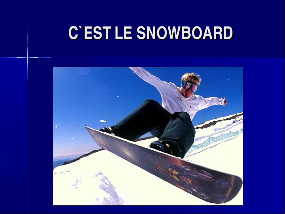 C`EST LE SNOWBOARD
