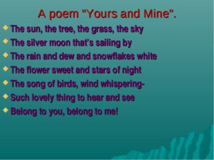 """A poem """"Yours and Mine"""". The sun, the tree, the grass, the sky The silver moo"""