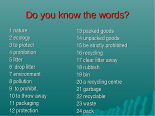 Do you know the words? 1 nature 2 ecology 3 to protect 4 prohibition 5 litter