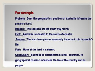 For example Problem: Does the geographical position of Australia influence th