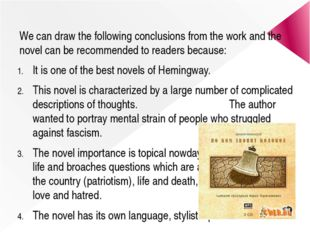 We can draw the following conclusions from the work and the novel can be reco